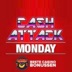 Cash Attack Maandag