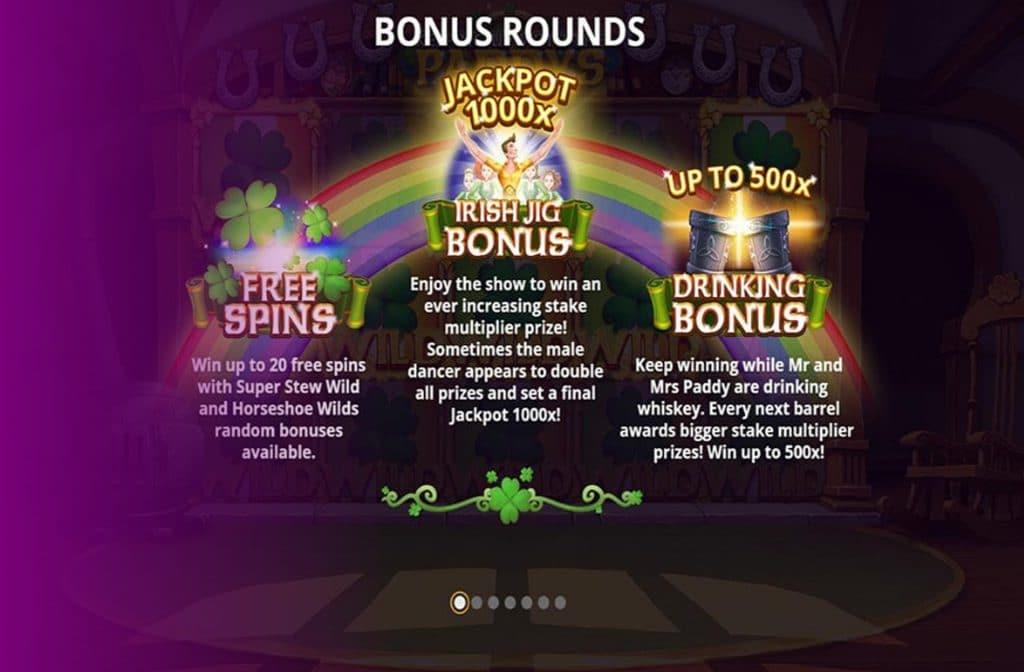 Bij Keeping Up with the Paddys zijn er drie bonussymbolen te vinden